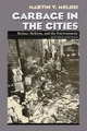 Garbage in the Cities - Martin V. Melosi