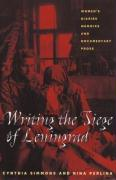 Writing the Siege of Leningrad: Women's Diaries, Memoirs, and Documentary Prose