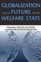 Globalization and the Future of the Welfare State - Miguel Glatzer; Dietrich Rueschemeyer