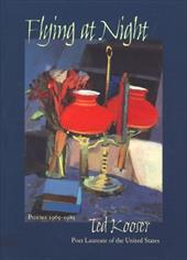Flying at Night: Poems 1965-1985 - Kooser, Ted