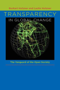 Transparency in Global Change: The Vanguard of the Open Society - Burkart Holzner