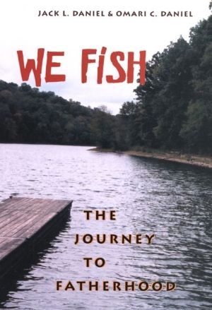 We Fish: The Journey to Fatherhood