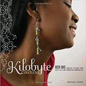 Kilobyte Couture: Geek Chic Jewelry to Make from Easy-To-Find Computer Components - Forks, Brittany