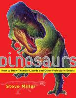 Dinosaurs: How to Draw Thunder Lizards and Other Prehistoric Beasts