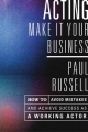 Acting -- Make It Your Business - Paul Russell