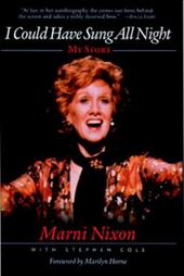 I Could Have Sung All Night: My Story - Nixon, Marni / Cole, Stephen / Horne, Marilyn