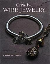 Creative Wire Jewelry - Peterson, Kathy / Haab, Sherri / Lincoln, Christopher