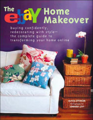 eBay Home Makeover Book: Transforming Your Space with the Click of a Mouse - Alyssa Ettinger