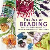 The Joy of Beading: More Than 50 Easy Projects for Jewelry, Flowers, Decor, Accessories - Borelli, Anna / Frongia, Rosanna M. Giammanco