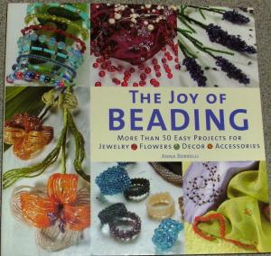 The Joy of Beading: More Than 50 Easy Projects for Jewelry, Flowers, Decor, Accessories- Spaß mit Perlen, 50 einfache Projekte - Borelli, Anna