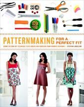 Patternmaking for a Perfect Fit: Using the Rub-Off Technique to Re-Create and Redesign Your Favorite Fashions - Lincecum, Steffani