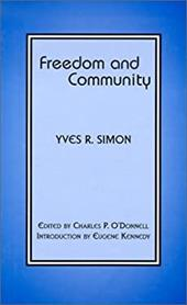 Freedom and Community - Simon, Yves R. / O'Donnell, Charles P. / Kennedy, Eugene