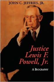Justice Lewis F. Powell: A Biography - John Jeffries