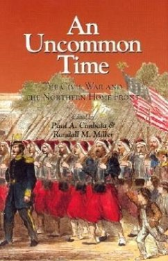 An Uncommon Time: The Civil War and the Northern Front - Cimbala, Paul a. Miller, Randall M.