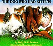 The Dog Who Had Kittens - Robertus, Polly / Stevens, Janet