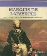 Marquis de Lafayette: French Hero of the American Revolution