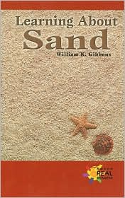 Learning About Sand - Gibbons, William K.