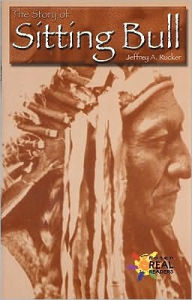 The Story of Sitting Bull - Rucker, Jeffrey A.