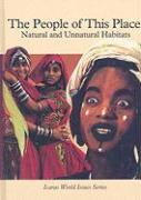 The People of This Place: Natural and Unnatural Habitats (Icarus World Issues)