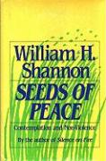 Seeds of Peace: Reflections on Contemplation & Nonviolence