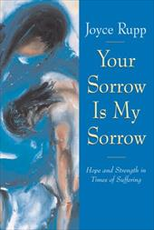 Your Sorrow Is My Sorrow: Hope and Strength in Times of Suffering - Rupp, Joyce / Egbulem, Nwaka C. / Southard, Mary