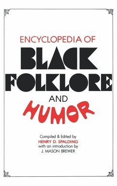 Encyclopedia of Black Folklore and Humor - Spalding, Henry D.