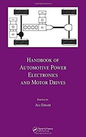 Handbook of Automotive Power Electronics and Motor Drives - Emadi, Ali