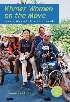 Khmer Women on the Move: Exploring Work and Life in Urban Cambodia - Derks, Annuska