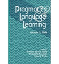 Pragmatics and Language Learning: v. 11 - Kathleen Bardovi-Harlig