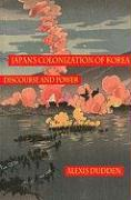 Japan's Colonization of Korea: Discourse and Power