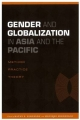 Gender and Globalization in Asia and the Pacific - Kathy E. Ferguson; Monique Mironesco