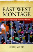 East-West Montage: Reflections on Asian Bodies in Diaspora