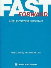 Fast Forward: A Self-Easteem Program - Dick, Janet M. / Doody, Mary J.
