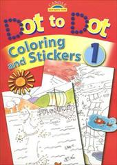 Dot to Dot, Coloring and Stickers, Book 1 [With Stickers] - Smith, Jan / David, Juliet