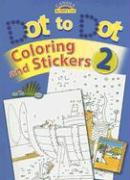 Dot to Dot, Coloring and Stickers, Book 2 [With Stickers]