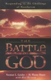 The Battle for God: Responding to the Challenge of Neotheism - Geisler, Norman L. / House, H. Wayne / Herrera, Max
