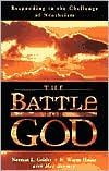 The Battle for God: Responding to the Challenge of Neotheism - Norman L. Geisler