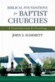 Biblical Foundations for Baptist Churches - John S Hammett