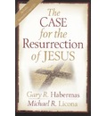 The Case for the Resurrection of Jesus - Gary R Habermas