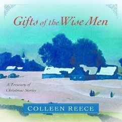 Gifts of the Wise Men: A Treasury of Christmas Stories - Reece, Colleen