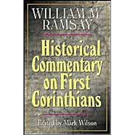 Ramsay, S: Historical Commentary on First Corinthians - Collectif
