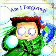 Am I Forgiving? - Jeannie St. John Taylor