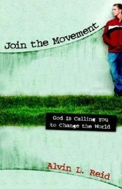 Join the Movement: God Is Calling You to Change the World - Reid, Alvin L.