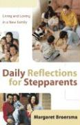 Daily Reflections for Stepparents: Living and Loving in a New Family