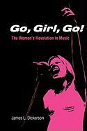 Go, Girl, Go!: The Women's Revolution in Music