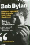 Bob Dylan: Intimate Insights from Friends and Fellow Musicians