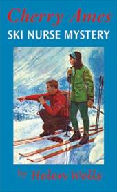 Cherry Ames, Ski Nurse Mystery - Wells, Helen
