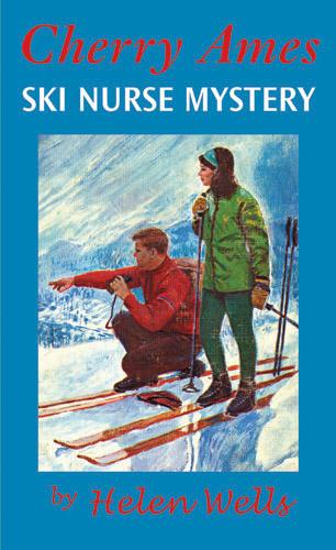 Cherry Ames, Ski Nurse Mystery als eBook von Helen Wells - Springer Publishing