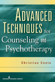 Advanced Techniques for Counseling and Psychotherapy - Christian Conte