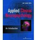 Applied Clinical Neuropsychology - Jan Leslie Holtz